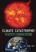 CLIMATE CATASTROPHE! Science or Science