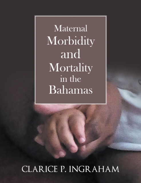 Maternal Morbidity and Mortality in the