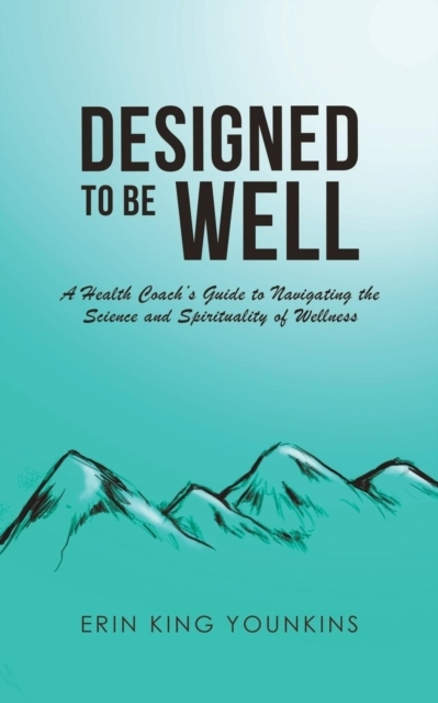 DESIGNED TO BE WELL