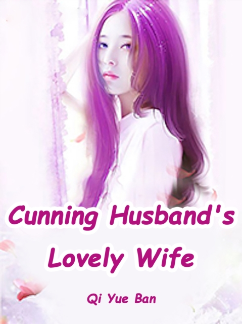 Cunning Husband's Lovely Wife