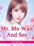 Mr. Mo, Wait And See