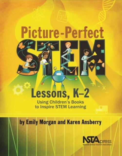 Picture-Perfect STEM Lessons, K-2