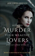 How to Murder Your Wealthy Lovers and Ge