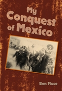 My Conquest of Mexico