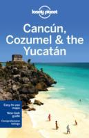 Lonely Planet Cancun, Cozumel & the Yuca