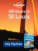 Lonely Planet 48 Hours in St. Louis