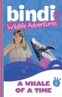 Bindi Wildlife Adventures 5: A Whale Of