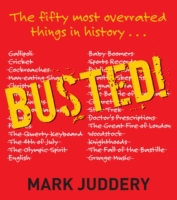Busted! The 50 Most Overrated Things In