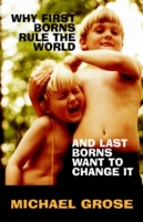 Why First-Borns Rule the World and Last-