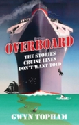 Overboard - The Stories Cruise Lines Don