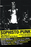 Sophisto-punk: The Story of Mark Opitz a