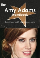 Amy Adams Handbook - Everything you need