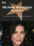 Michelle Monaghan Handbook - Everything