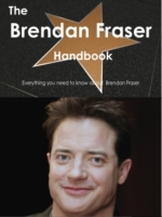 Brendan Fraser Handbook - Everything you