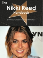 Nikki Reed Handbook - Everything you nee