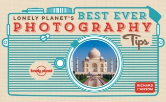 Lonely Planet's Best Ever Photography Ti