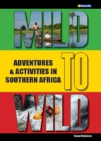 Mild to Wild Adventures & Activities in