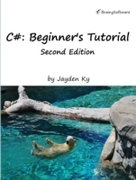 C#: A Beginner's Tutorial, Second Editio