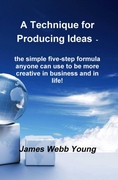 Technique for Producing Ideas - the simp
