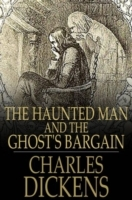 Haunted Man and the Ghost's Bargain