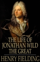 Life of Jonathan Wild the Great