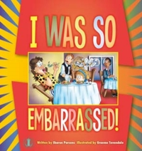 I Was So Embarrassed!