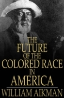 Future of the Colored Race in America