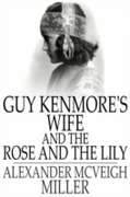 Guy Kenmore's Wife and The Rose and the
