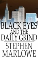 Black Eyes and the Daily Grind