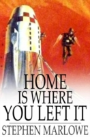 Home is Where You Left It