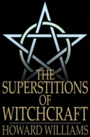 Superstitions of Witchcraft