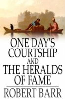 One Day's Courtship and The Heralds of F