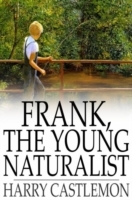 Frank, the Young Naturalist