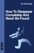 How To Disappear Completely and Never Be
