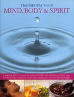 Transform Your Mind, Body and Spirit