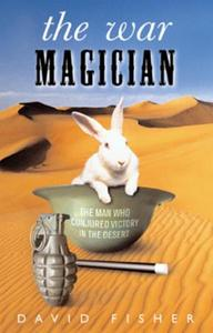 The War Magician: The man who conjured victory in the dese