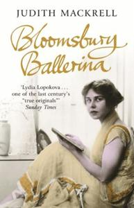 Bloomsbury Ballerina: Lydia Lopokova, Imperial Dancer and Mrs