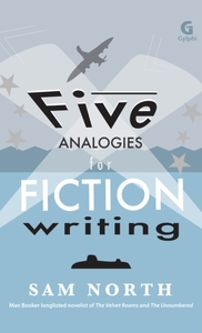 Five Analogies for Fiction Writing