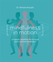 Mindfulness in Motion: A new approach to