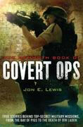 The Mammoth Book of Covert Ops: True Stories of Covert Military Operatio