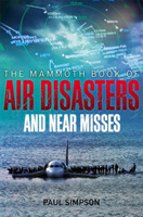The Mammoth Book of Air Disasters and Ne