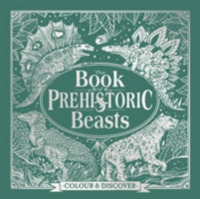 The Book of Prehistoric Beasts