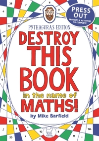 Destroy This Book in the Name of Maths:
