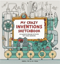 My Crazy Inventions Sketchbook: 50 Aweso