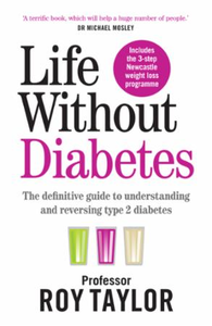 Life Without Diabetes: The definitive guide to understanding an