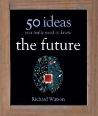 Future: 50 Ideas You Really Need to Know