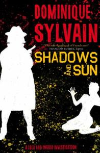 Shadows and Sun: A Lola and Ingrid Investigation