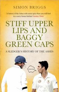 Stiff Upper Lips and Baggy Green Caps