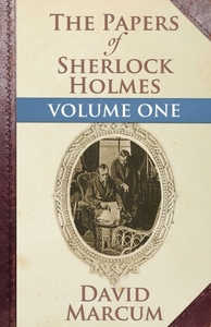 The Papers of Sherlock Holmes: Vol. I