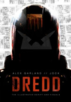 Dredd: The Illustrated Movie Script and